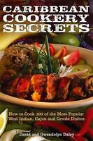 Caribbean Cookery Secrets. How to Cook 100 of the Most Popular West Indian, Caju