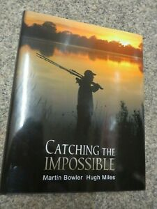 Catching the Impossible - Martin Bowler & Hugh Miles