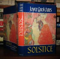 Oates, Joyce Carol SOLSTICE  1st Edition 1st Printing