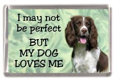 "English Springer Dog No.2. Fridge Magnet ""I may not be perfect ..."" by Starprint"