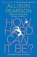 How Hard Can It Be? by Pearson, Allison   Hardcover Book   9780008150525   NEW