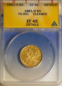 1881/0 $5 Liberty Head Half Eagle EF 45 Details FS-301 ANACS # 4397013 + Bonus