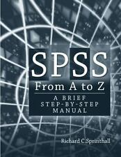 NEW SPSS from A to Z: A Brief Step-By-Step Manual for Psychology, Sociology and
