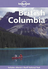 Lonely Planet British Columbia, Julie Fanselow, Deborah Miller