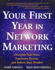 Your First Year in Network Marketing : Overcome Your Fears, Experience Success,