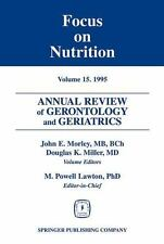 Annual Review of Gerontology and Geriatrics, Volume 15, 1995: Focus on Nutrition