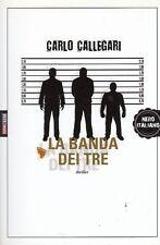 L- LA BANDA DEI TRE- CALLEGARI - TIME CRIME - NERO ITALIANO -- 2013 - B - YDS211