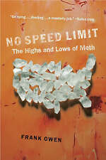 NEW No Speed Limit: The Highs and Lows of Meth by Frank Owen