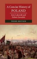 A Concise History of Poland by Jerzy Lukowski 9781108440127   Brand New
