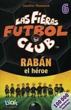 Raban el heroe. Las fieras del futbol 6 (Las Fieras Futbol Club  the Wild Soccer