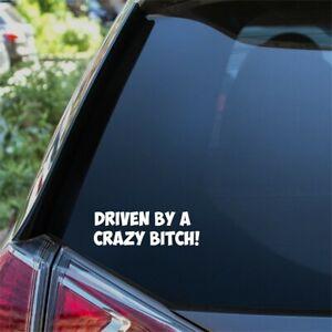 DRIVEN BY A CRAZY BITCH Funny Car Sticker Window Bumper JDM DUB Vinyl Decal