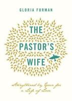 The Pastor's Wife: Strengthened by Grace for a Life of Love (Paperback or Softba
