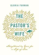 The Pastor's Wife : Strengthened by Grace for a Life of Love by Gloria Furman...
