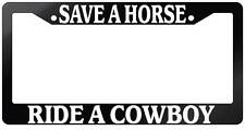 Glossy Black License Plate Frame SAVE A HORSE RIDE A COWBOY Auto Accessory