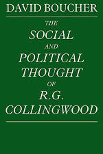 NEW The Social and Political Thought of R. G. Collingwood by David Boucher