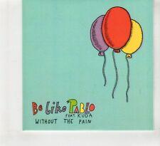 (HF99) Be Like Pablo ft Kuda, Without the Pain - 2013 DJ CD