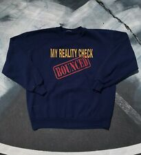 VINTAGE MY REALITY CHECK BOUNCED CREWNECK SWEATSHIRT 90s MENS GRAPHIC