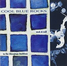 Cool Blue Rocks: Rock 'N' Roll in the Bluegrass Tradition [CD]