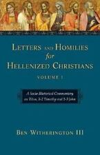 Letters and Homilies for Hellenized Christians, Volume 1: A Socio-Rhetorical Com