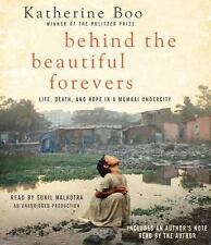 Behind the Beautiful Forevers : Life, Death, and Hope in a Mumbai Undercity...