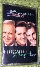 THE BOOTH BROTHERS - Praise God Anyhow - Cassette - NEW!!