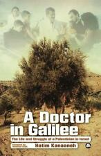 A Doctor in Galilee: The Life and Struggle of a Palestinian in Israel, Hatim Kan