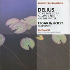 To Be Sung of a Summer Night on the Water: Songs by Elgar, Delius, and Holst BBC