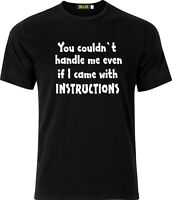 YOU COULDN'T HANDLE ME EVEN WITH INSTRUCTIONS FUNNY XMAS GIFT SARCASTIC T SHIRT