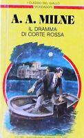 IL DRAMMA DI CORTE ROSSA  Milne  MONDADORI - I CLASSICI DEL GIALLO N.634