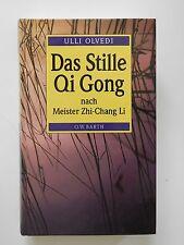Ulli Olvedi Yi Qi Gong Das Stille Qi Gong Zhi Chang Li