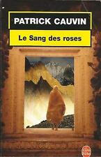 PATRICK CAUVIN LE SANG DES ROSES