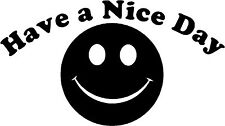 """Have A Nice Day Smile - 6"""" x 3.35"""" Choose Color - Vinyl Decal Sticker #1836"""