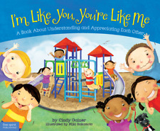 I'm Like You, You're Like Me: A Book about Understanding and Appreciating Each O
