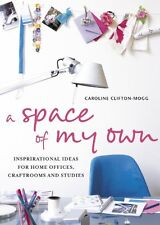 A Space of My Own: Inspirational Ideas for Home Of