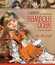 Castagnetti I SEGRETI PER REALIZZARE BAMBOLE OOAK IN PASTA SINTETICA bebè dolls