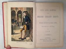 Ups and Downs of a Blue Coat Boy - A.O.S. - York Blue Coat School - 1876 Scarce