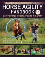 The Horse Agility Handbook A Step-By-Step Introduction to the Sport