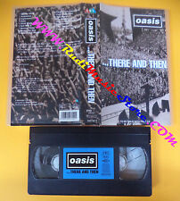 VHS OASIS There and then 1996 SMV 200702 2 85 MINUTI Gallagher no cd mc (VM4)