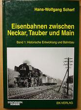 Eisenbahnen zwischen Neckar Tauber und Main Historische Entwicklung Buch Band 1
