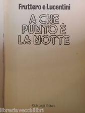 A CHE PUNTO E LA NOTTE Fruttero e Lucentini CDE 1980 libro romanzo narrativa di