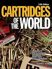 Cartridges of the World : A Complete Illustrated Reference by Frank C. Barnes