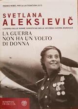 Svetlana Aleksievic - La guerra non ha un volto di donna
