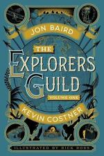 The Explorers Guild by Jon Baird and Kevin Costner (2015, Hardcover)