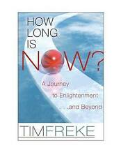 Very Good, How Long is Now?: How to be Spiritually Awake in the Real World, Frek