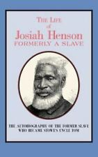 The Life of Josiah Henson: Formerly a Slave, Now an Inhabitant of Canada (Paperb