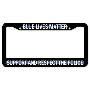 Blue Lives Matter Support And Respect The Police Plastic License Plate Frame