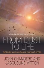 From Dust to Life - the Origin and Evolution of Our Solar System: By Chambers...
