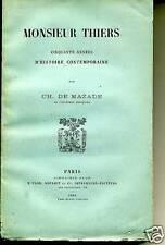 HISTOIRE. MONSIEUR THIERS. CH. DE MAZADE. 1884