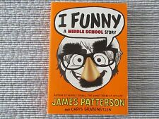 "JAMES PATTERSON & CHRIS GRABENSTEIN ""I FUNNY, A MIDDLE SCHOOL STORY"". NEW"