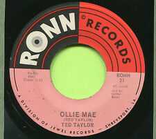 TED TAYLOR (Ollie Mae / I Need Your Love So Bad)  R&B - SOUL  45 RPM  RECORD